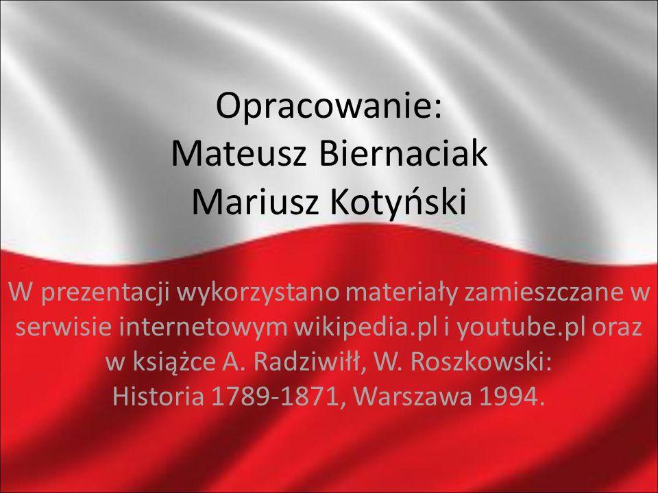Opracowanie: Mateusz Biernaciak Mariusz Kotyński W prezentacji wykorzystano materiały zamieszczane w serwisie internetowym wikipedia.pl i youtube.pl oraz w książce A.