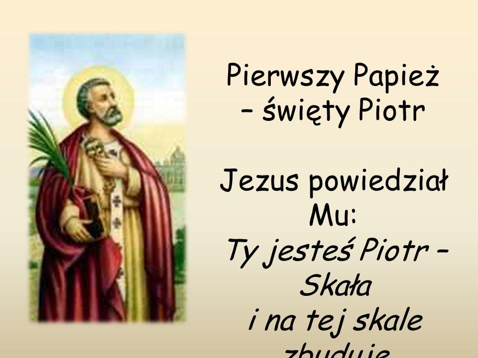 Pierwszy Papież – święty Piotr