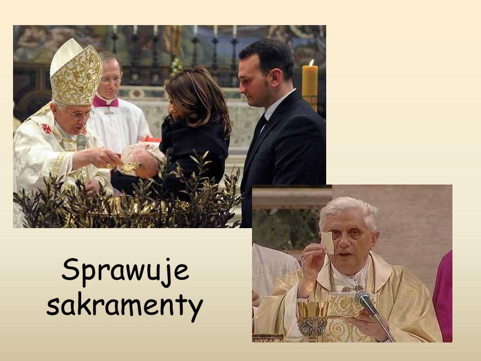 Sprawuje sakramenty