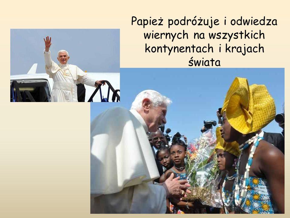 Papież podróżuje i odwiedza wiernych na wszystkich kontynentach i krajach świata