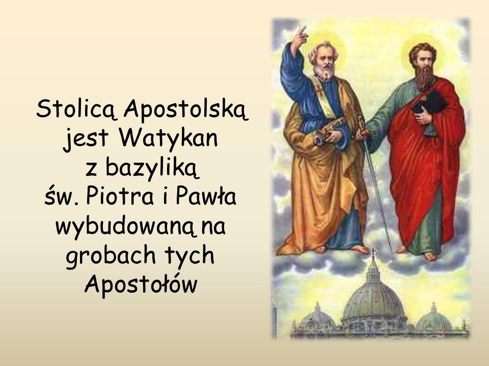 Stolicą Apostolską jest Watykan z bazyliką św