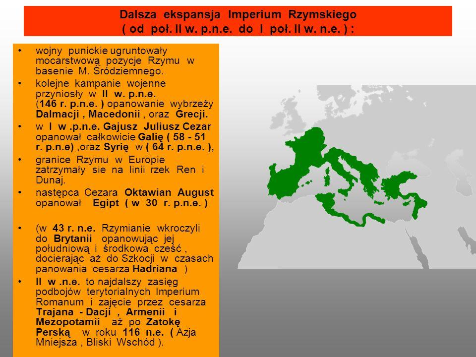 Dalsza ekspansja Imperium Rzymskiego ( od poł. II w. p. n. e. do I poł