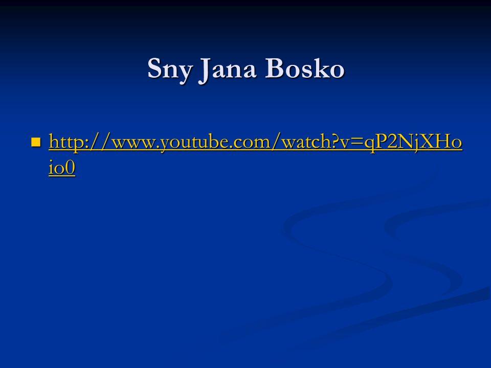 Sny Jana Bosko http://www.youtube.com/watch v=qP2NjXHoio0