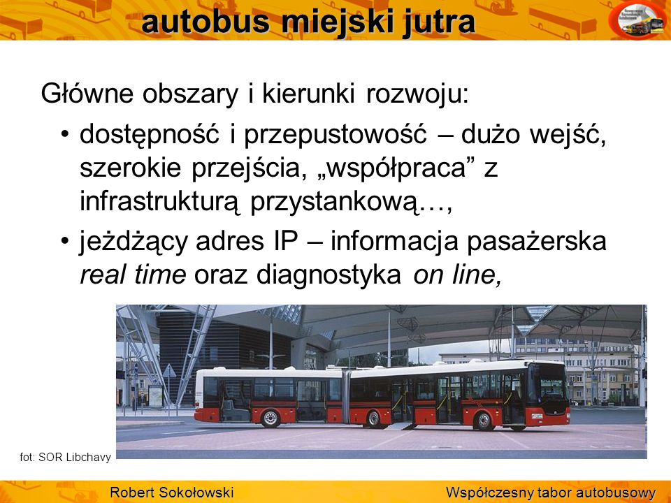 autobus miejski jutra Główne obszary i kierunki rozwoju:
