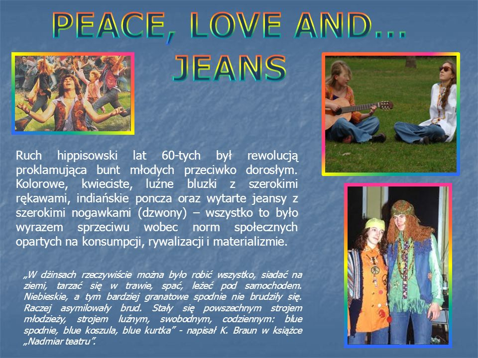 PEACE, LOVE AND…JEANS.