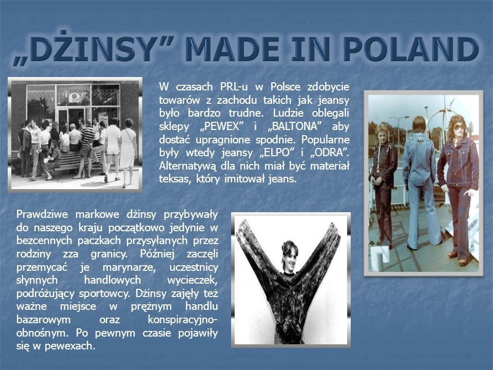 """DŻINSY MADE IN POLAND"