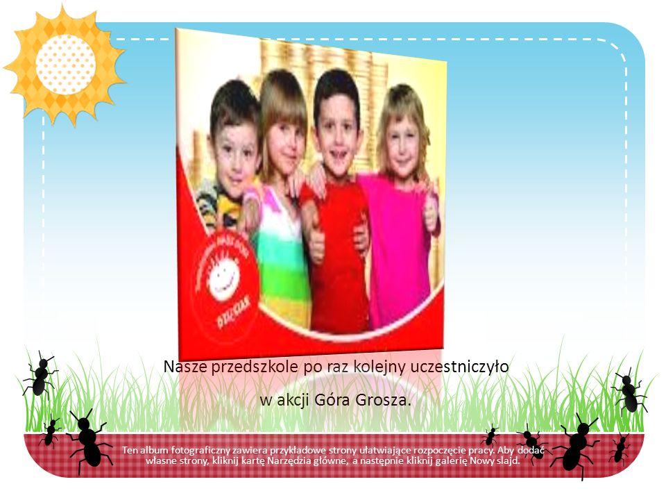 Nasze przedszkole po raz kolejny uczestniczyło w akcji Góra Grosza.