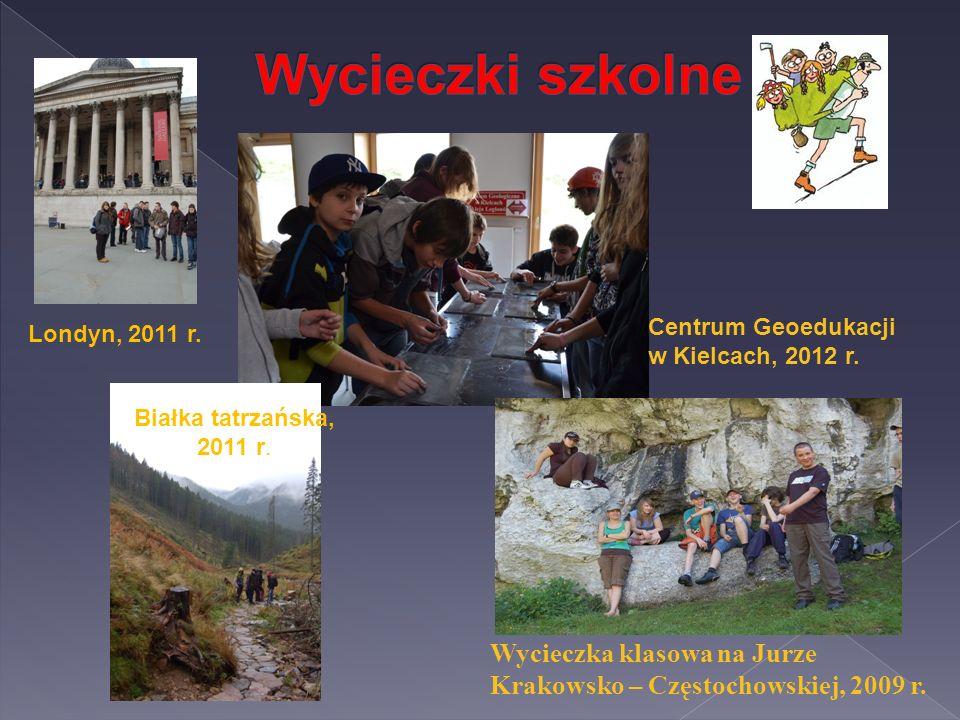 Wycieczki szkolne Centrum Geoedukacji w Kielcach, 2012 r. Londyn, 2011 r. Białka tatrzańska, 2011 r.