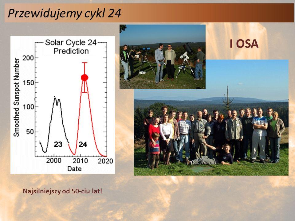 Przewidujemy cykl 24 I OSA Najsilniejszy od 50-ciu lat!