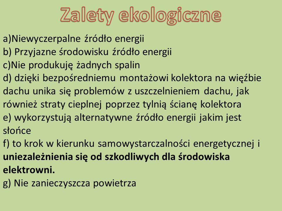 Zalety ekologiczne a)Niewyczerpalne źródło energii
