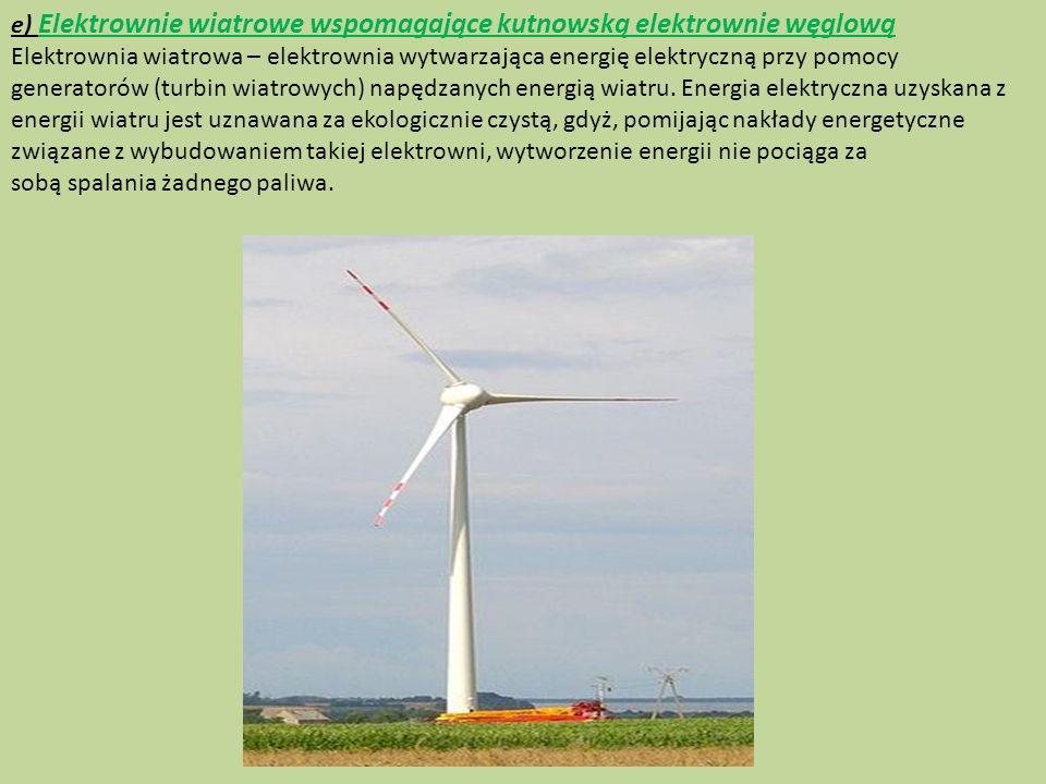 e) Elektrownie wiatrowe wspomagające kutnowską elektrownie węglową