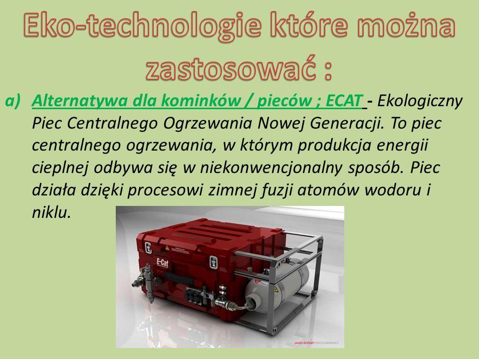 Eko-technologie które można zastosować :