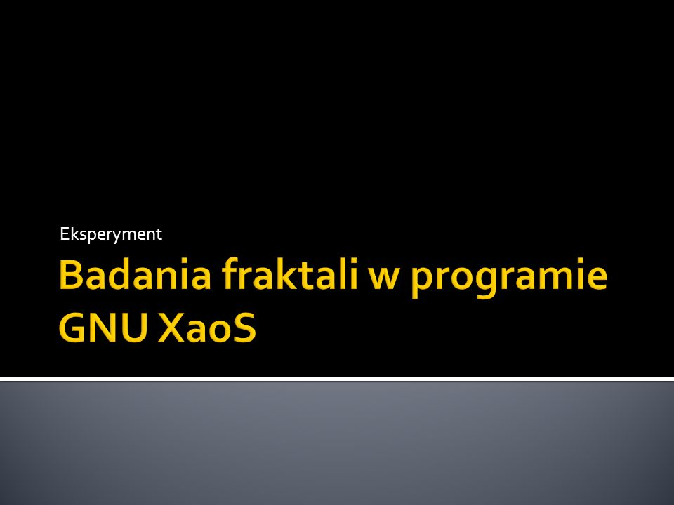 Badania fraktali w programie GNU XaoS