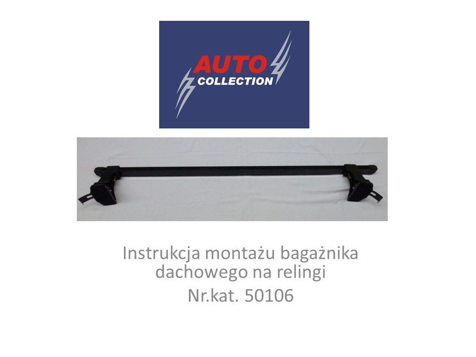 Instrukcja montażu bagażnika dachowego na relingi Nr.kat. 50106
