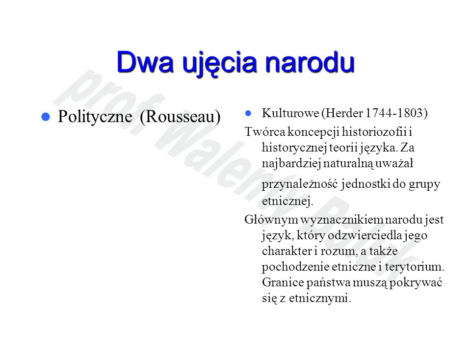 Dwa ujęcia narodu Polityczne (Rousseau) Kulturowe (Herder 1744-1803)
