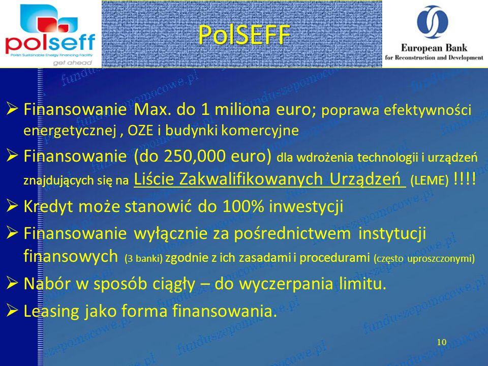 PolSEFF Finansowanie Max. do 1 miliona euro; poprawa efektywności energetycznej , OZE i budynki komercyjne.