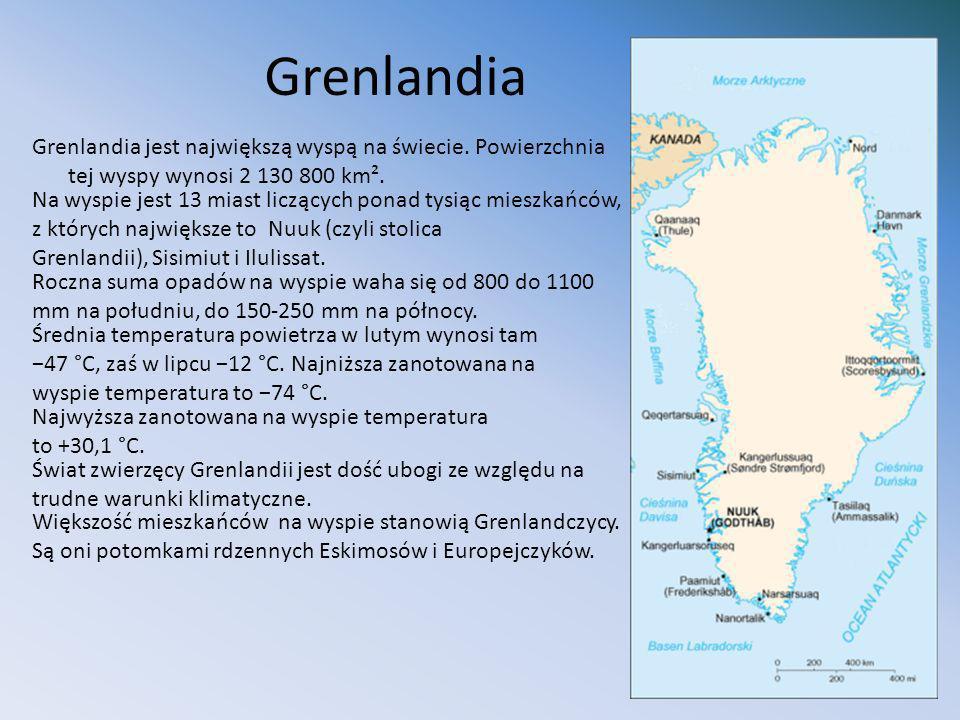 GrenlandiaGrenlandia jest największą wyspą na świecie. Powierzchnia tej wyspy wynosi 2 130 800 km².