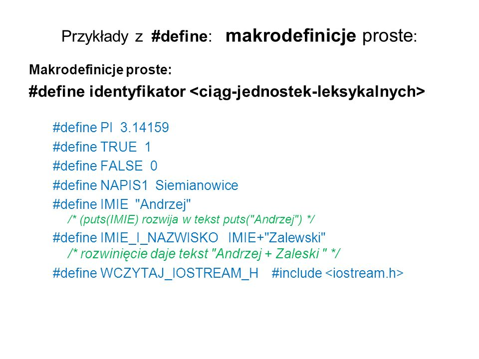 Przykłady z #define: makrodefinicje proste: