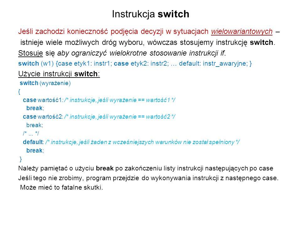 Instrukcja switch Jeśli zachodzi konieczność podjęcia decyzji w sytuacjach wielowariantowych –