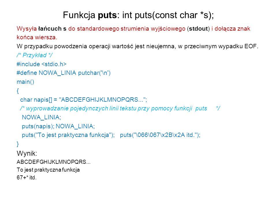 Funkcja puts: int puts(const char *s);