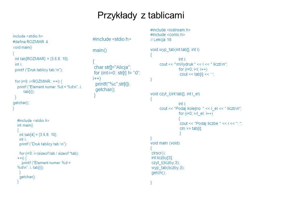 Przykłady z tablicami #include <stdio.h> main() {