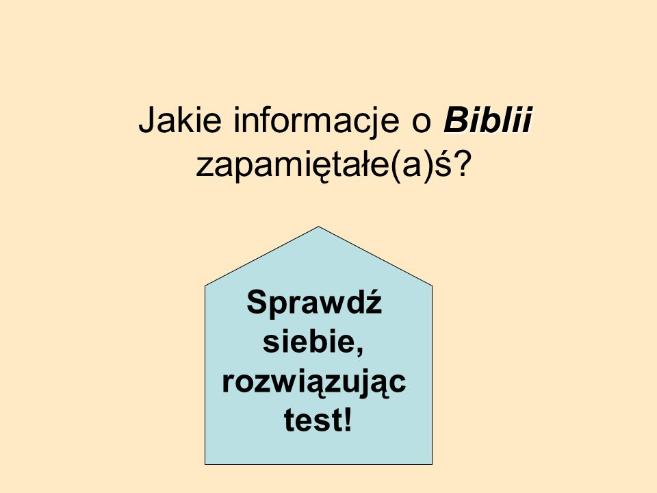 Jakie informacje o Biblii zapamiętałe(a)ś