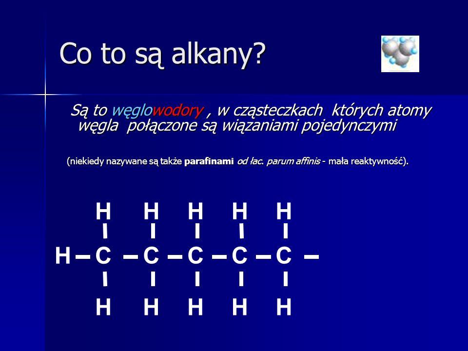 Co to są alkany H C H C H C H C H C