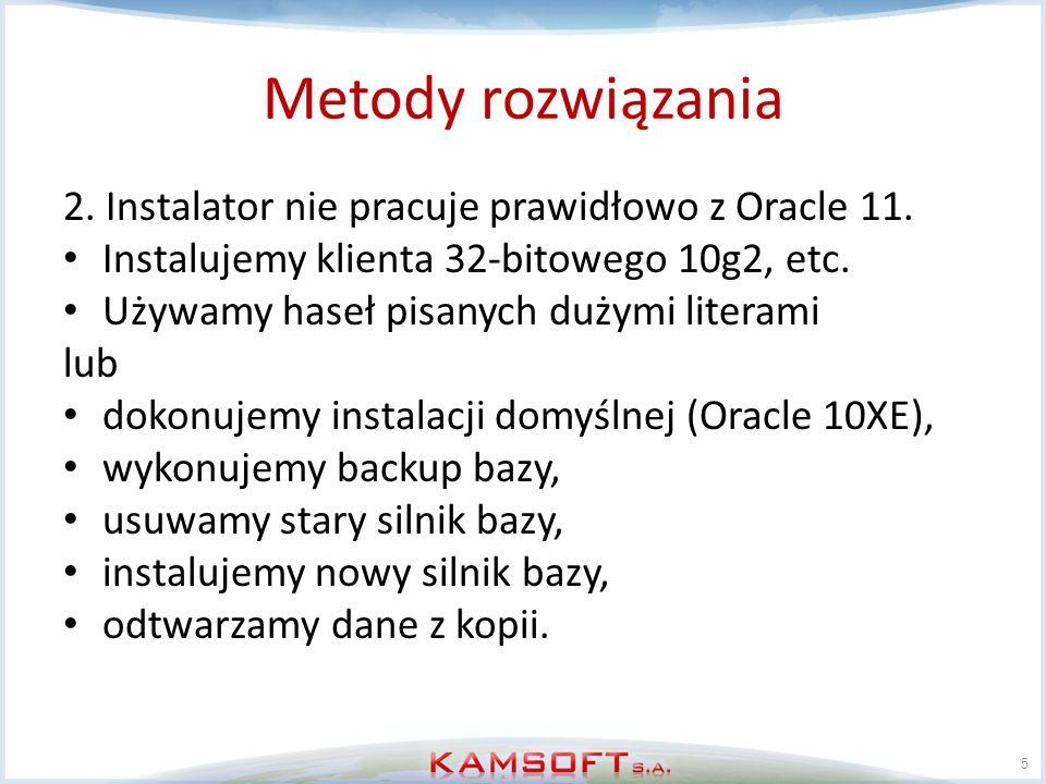 Metody rozwiązania 2. Instalator nie pracuje prawidłowo z Oracle 11.