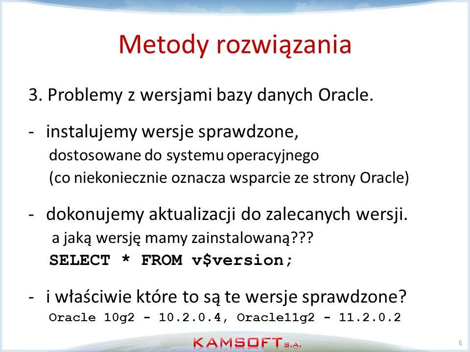 Metody rozwiązania 3. Problemy z wersjami bazy danych Oracle.