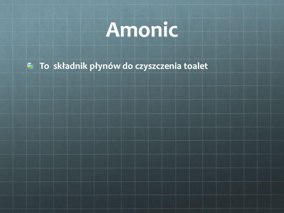 Amonic To składnik płynów do czyszczenia toalet