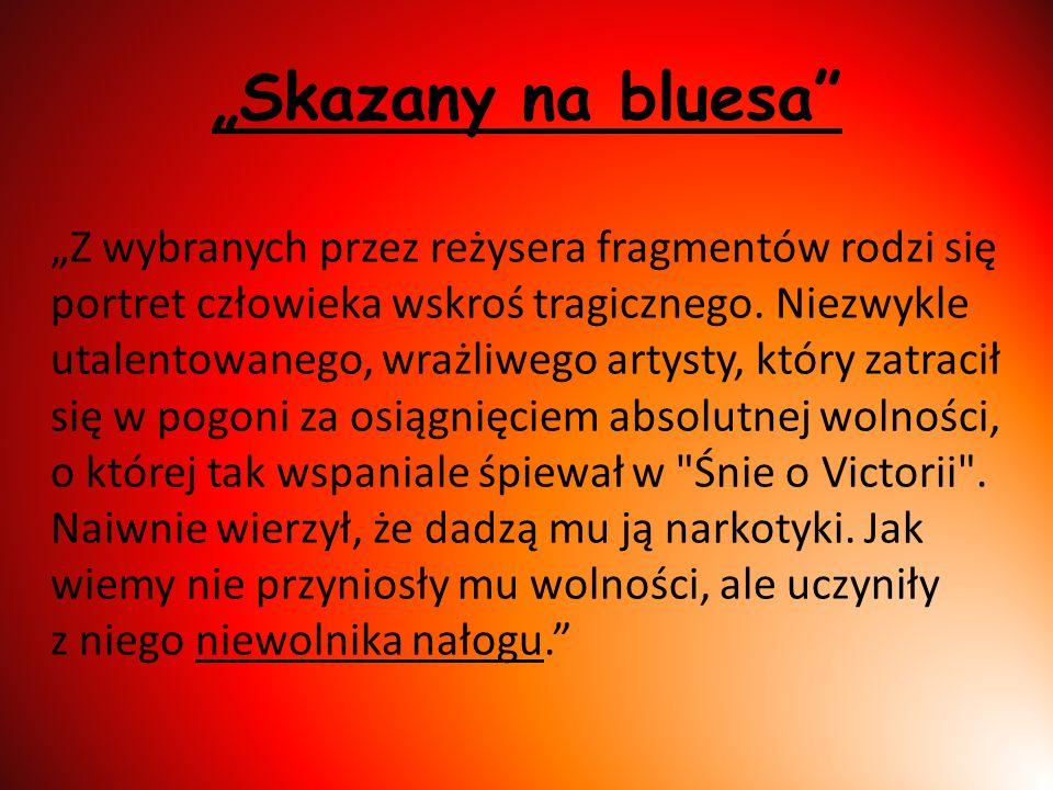 """""""Skazany na bluesa"""