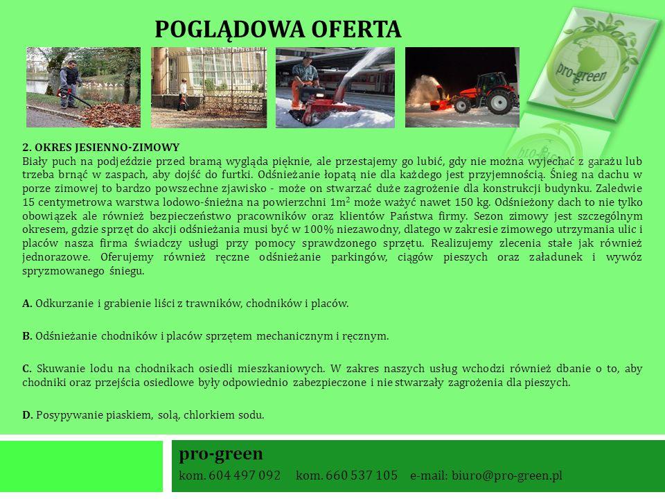 pro-green kom. 604 497 092 kom. 660 537 105 e-mail: biuro@pro-green.pl