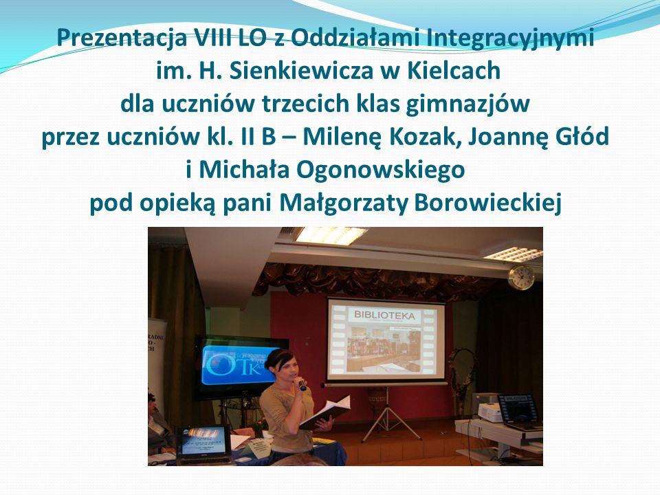 Prezentacja VIII LO z Oddziałami Integracyjnymi im. H
