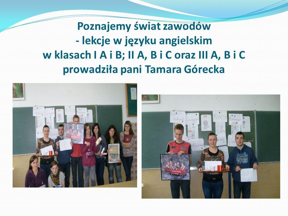 Poznajemy świat zawodów - lekcje w języku angielskim w klasach I A i B; II A, B i C oraz III A, B i C prowadziła pani Tamara Górecka