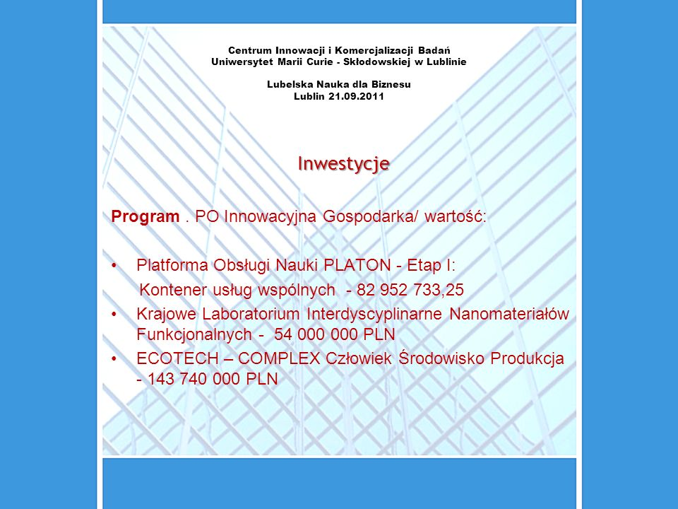 Centrum Innowacji i Komercjalizacji Badań Uniwersytet Marii Curie - Skłodowskiej w Lublinie Lubelska Nauka dla Biznesu Lublin 21.09.2011