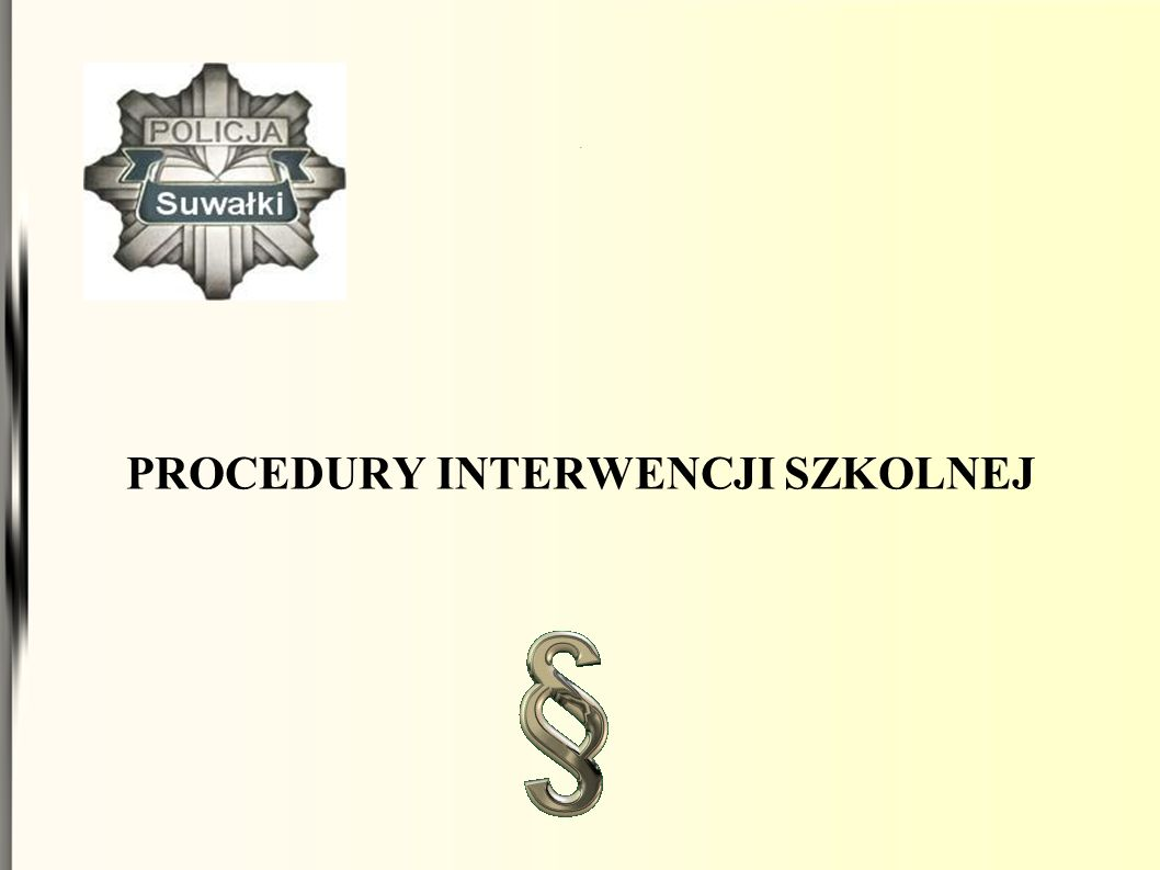 PROCEDURY INTERWENCJI SZKOLNEJ