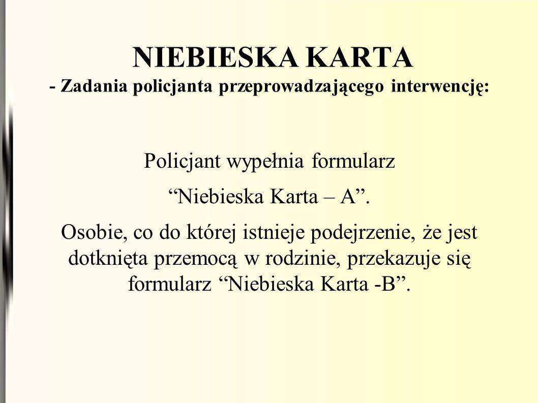 NIEBIESKA KARTA - Zadania policjanta przeprowadzającego interwencję:
