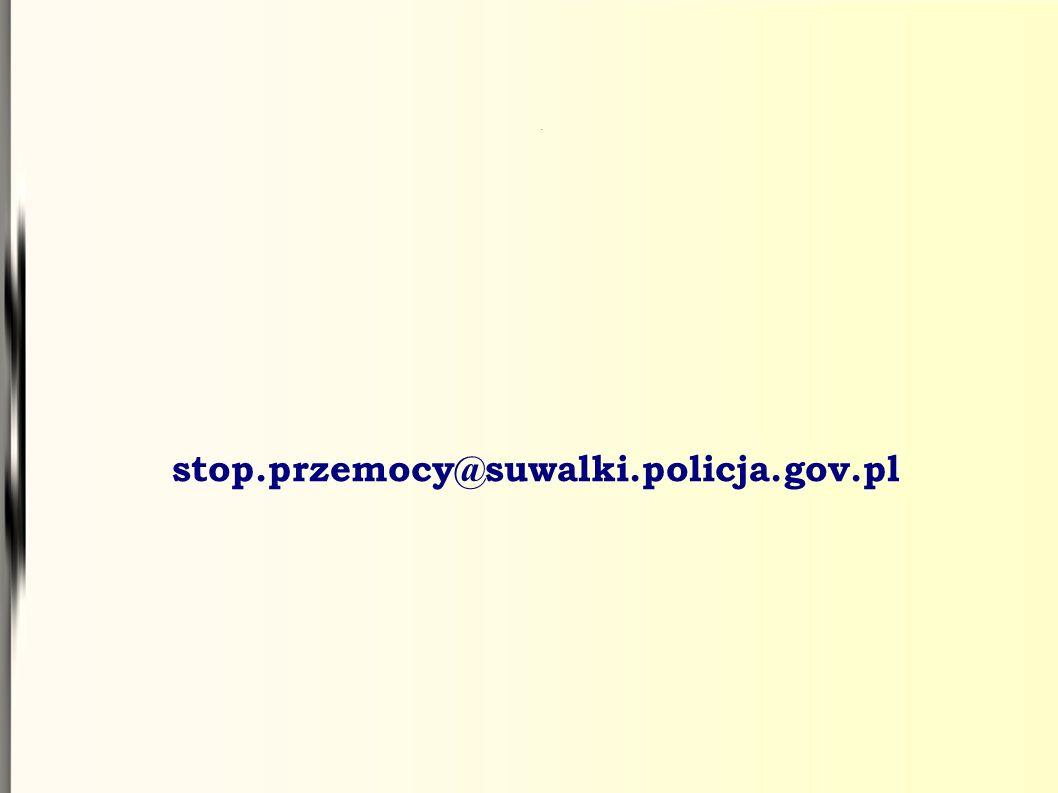 . stop.przemocy@suwalki.policja.gov.pl