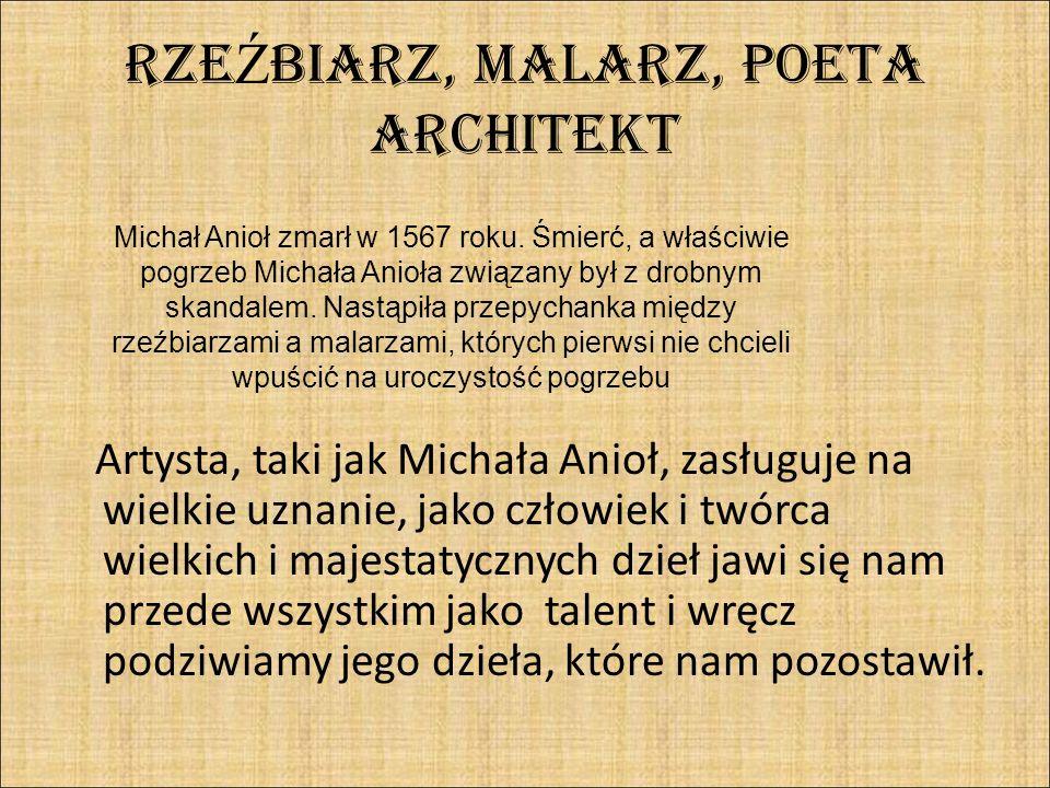 RZEŹBIARZ, MALARZ, POETA ARCHITEKT