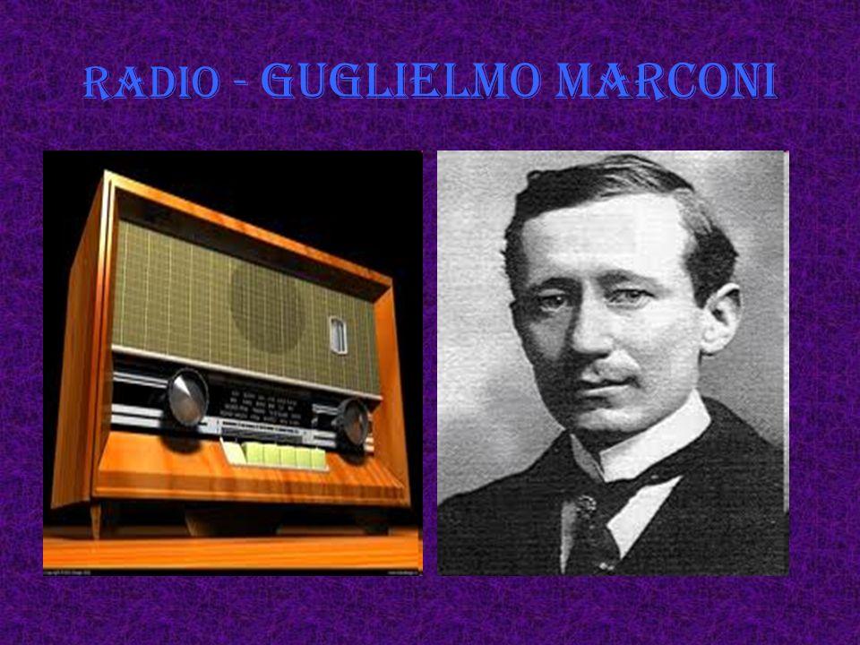 Radio - Guglielmo Marconi