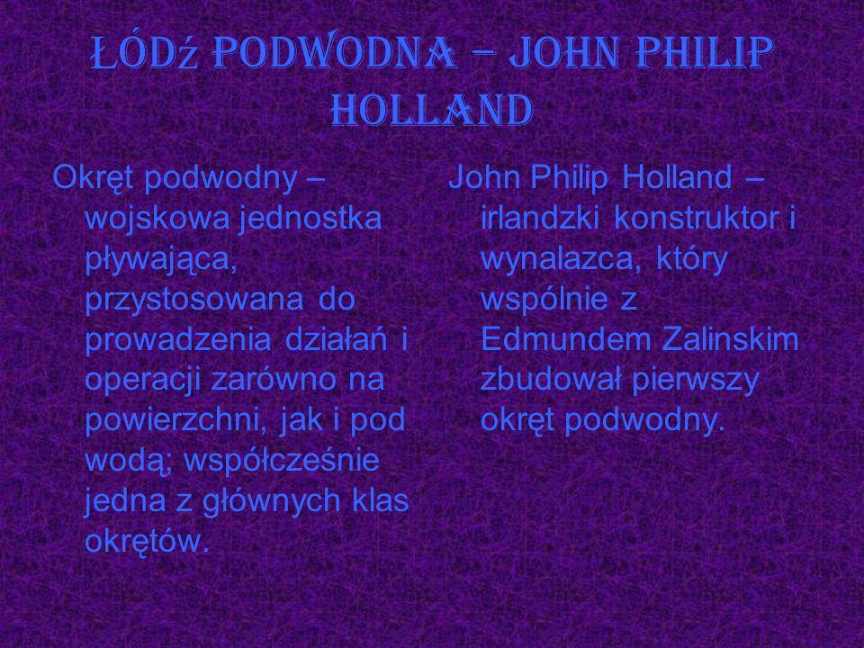 Łódź podwodna – John Philip Holland