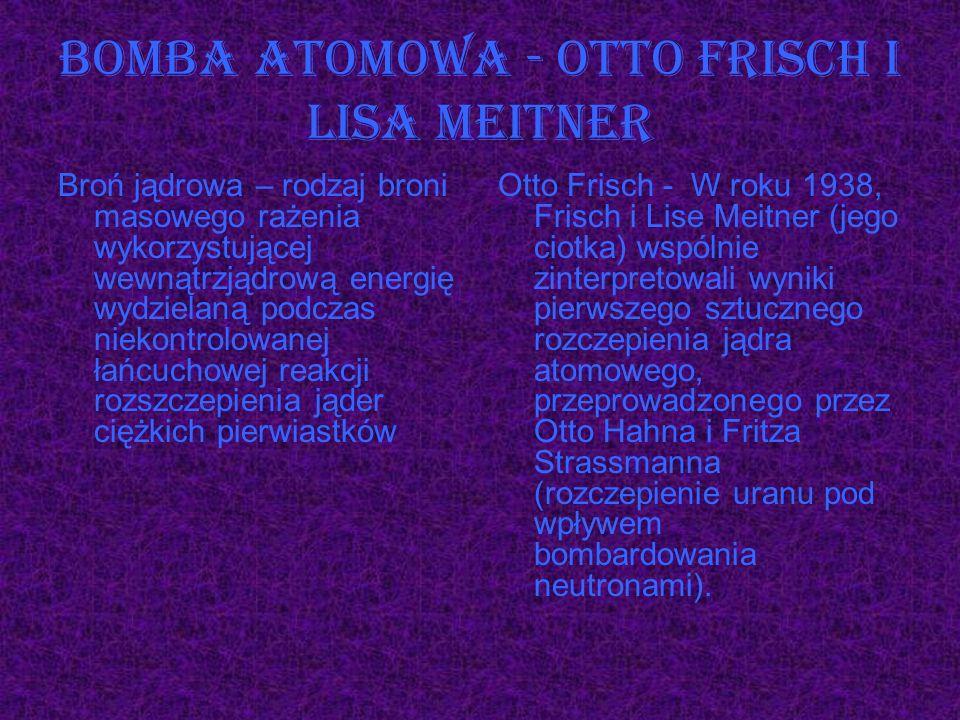 Bomba atomowa - Otto Frisch i Lisa Meitner