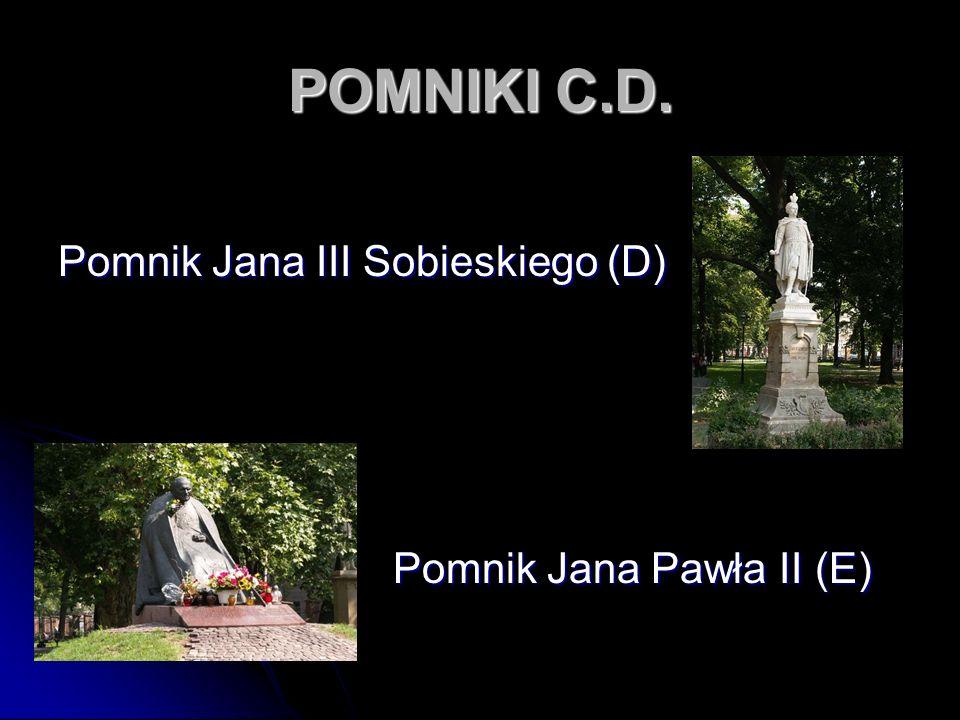 POMNIKI C.D. Pomnik Jana III Sobieskiego (D) Pomnik Jana Pawła II (E)