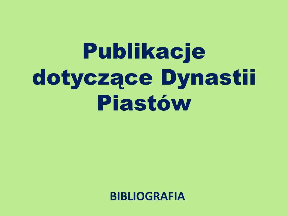 Publikacje dotyczące Dynastii Piastów