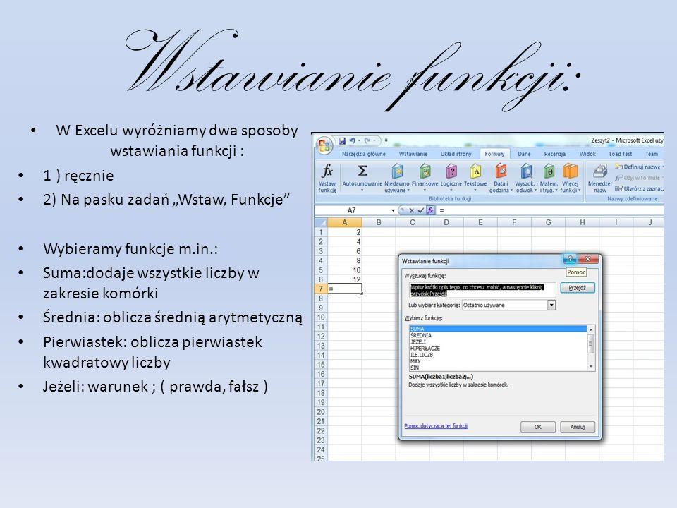 W Excelu wyróżniamy dwa sposoby wstawiania funkcji :