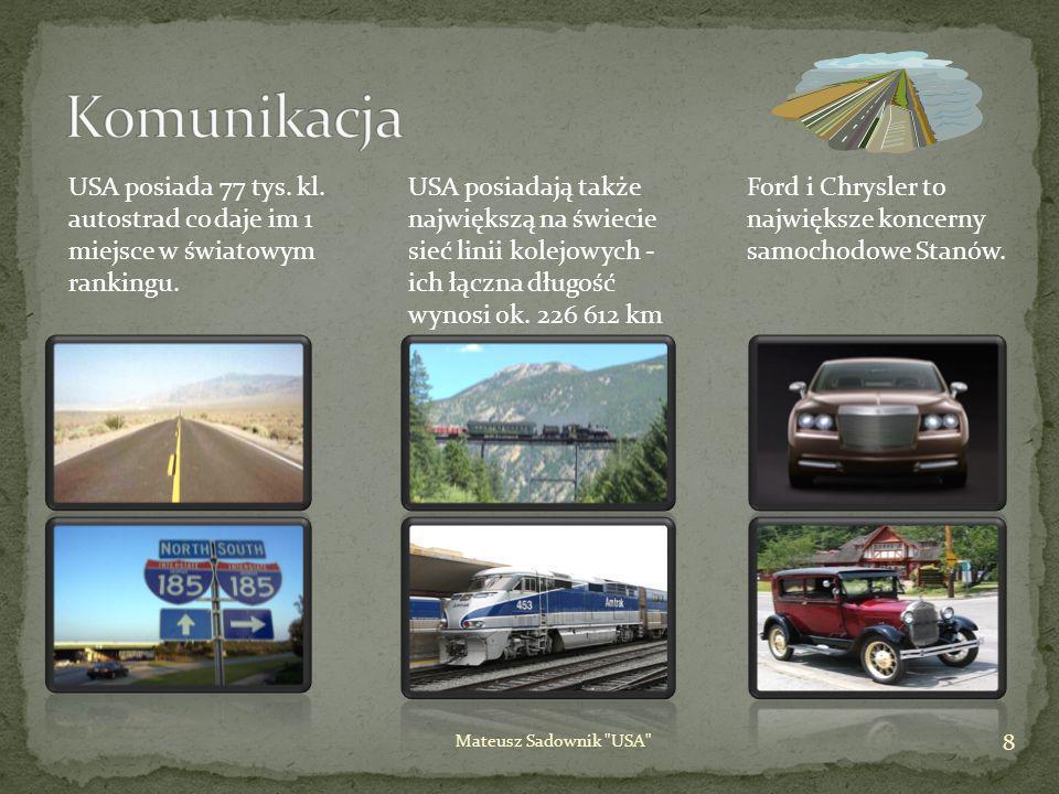 Komunikacja USA posiada 77 tys. kl. autostrad co daje im 1 miejsce w światowym rankingu.