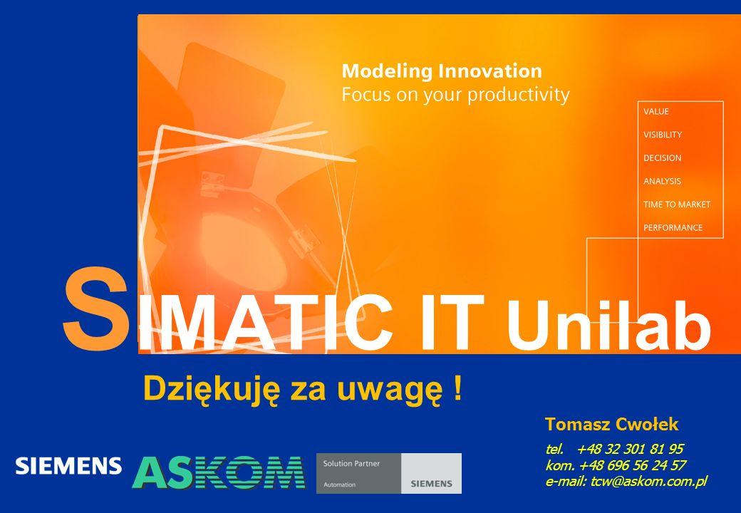 SIMATIC IT Unilab Dziękuję za uwagę ! Tomasz Cwołek