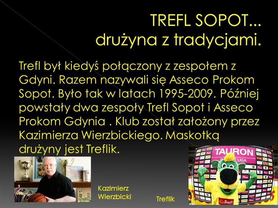 TREFL SOPOT... drużyna z tradycjami.