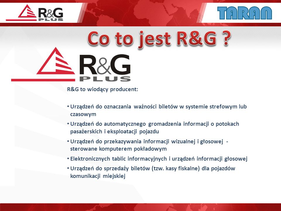 Co to jest R&G R&G to wiodący producent: