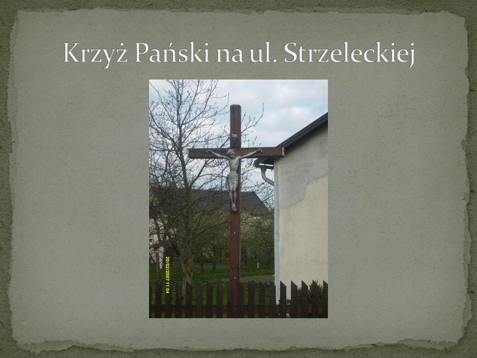 Krzyż Pański na ul. Strzeleckiej